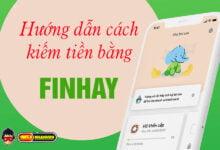 Photo of Hướng dẫn kiếm tiền bằng cách đầu tư tiền nhàn rỗi vào Finhay